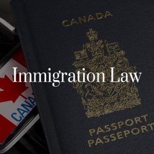 Immigration Law Toronto