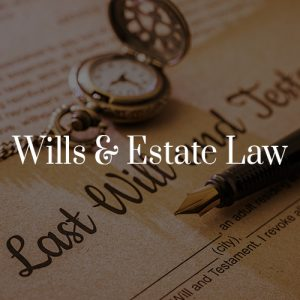 Wills & Estate Law Toronto